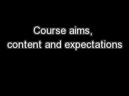 Course aims, content and expectations