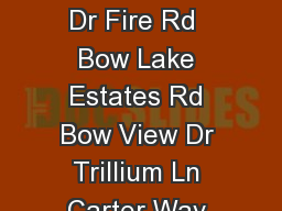 Fire Rd  Point Trinity Dr Dillion Dr E Barbara Ln Bunnell Dr Province Rd Beechwood Dr Fire Rd  Bow Lake Estates Rd Bow View Dr Trillium Ln Carter Way Gaviat Rd Bennett Bridge Rd Robins Way Whig Hill R