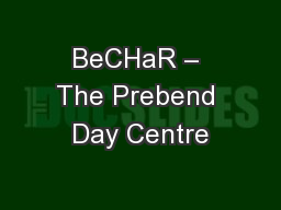 BeCHaR – The Prebend Day Centre