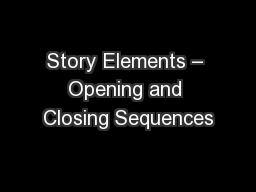 Story Elements – Opening and Closing Sequences