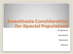 Anesthesia Consideration for Special