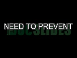 NEED TO PREVENT