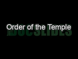 Order of the Temple PowerPoint PPT Presentation