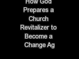 How God Prepares a Church Revitalizer to Become a Change Ag