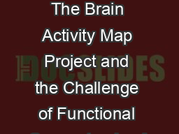 Neuron NeuroView The Brain Activity Map Project and the Challenge of Functional Connectomics A