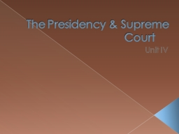 The Presidency & Supreme Court PowerPoint PPT Presentation