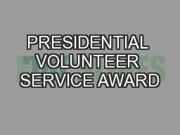 PRESIDENTIAL VOLUNTEER SERVICE AWARD PowerPoint PPT Presentation