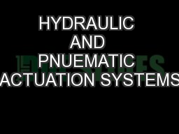 HYDRAULIC AND PNUEMATIC ACTUATION SYSTEMS