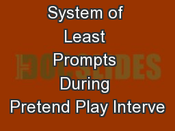 Using a System of Least Prompts During Pretend Play Interve