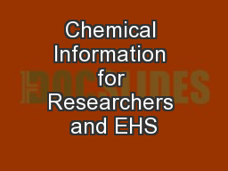 Chemical Information for Researchers and EHS