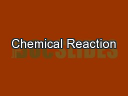 Chemical Reaction PowerPoint PPT Presentation