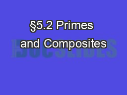 §5.2 Primes and Composites PowerPoint PPT Presentation
