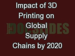 Impact of 3D Printing on Global Supply Chains by 2020