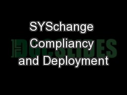 SYSchange Compliancy and Deployment