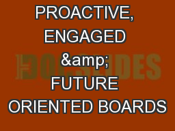 PROACTIVE, ENGAGED & FUTURE ORIENTED BOARDS