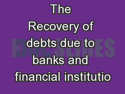 The Recovery of debts due to banks and financial institutio
