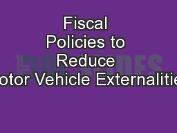 Fiscal Policies to Reduce Motor Vehicle Externalities
