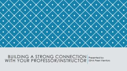 Building a strong connection with your professor/instructor