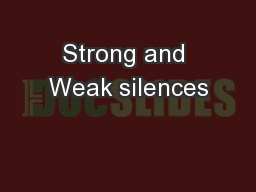 Strong and Weak silences PowerPoint PPT Presentation