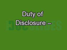 Duty of Disclosure –