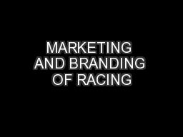 MARKETING AND BRANDING OF RACING