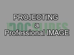 PROJECTING  a Professional IMAGE