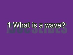 1 What is a wave?