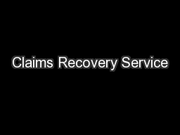 Claims Recovery Service PowerPoint PPT Presentation