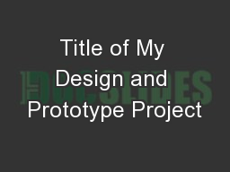 Title of My Design and Prototype Project