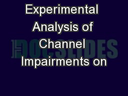 Experimental Analysis of Channel Impairments on