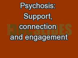 Psychosis: Support, connection and engagement