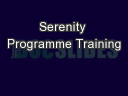 Serenity Programme Training PowerPoint PPT Presentation
