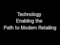 Technology Enabling the Path to Modern Retailing
