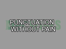 PUNCTUATION WITHOUT PAIN