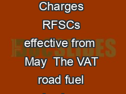 VAT updated Valuation Table Ro ad Fuel Scale Charges RFSCs effective from  May  The VAT road fuel scale charges are amended with effect from  May