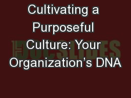 Cultivating a Purposeful Culture: Your Organization's DNA