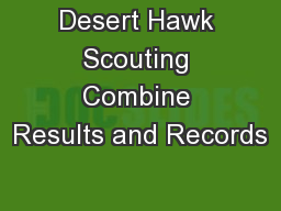Desert Hawk Scouting Combine Results and Records