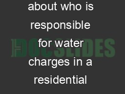 T   Water charges ho pays This information sheet provides information about who is responsible for water charges in a residential tenancy The tenant is responsib le for outgoings that are exclusively  PowerPoint PPT Presentation