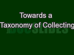 Towards a Taxonomy of Collecting
