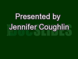 Presented by Jennifer Coughlin