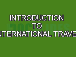 INTRODUCTION TO INTERNATIONAL TRAVEL