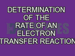 DETERMINATION OF THE RATE OF AN ELECTRON TRANSFER REACTION