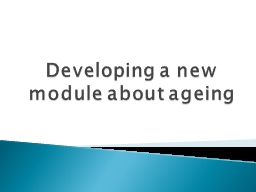 Developing a new module about ageing