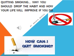 Quitting smoking… Why you should drop the habit and how y