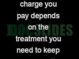 NHS dental charges from  April  The charge you pay depends on the treatment you need to keep your mouth gums and teeth healthy