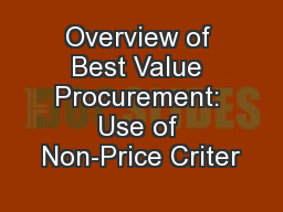 Overview of Best Value Procurement: Use of Non-Price Criter