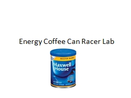Energy Coffee Can Racer Lab