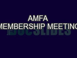 AMFA MEMBERSHIP MEETING PowerPoint Presentation, PPT - DocSlides