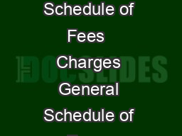 General Schedule of Fees  Charges General Schedule of Fees  Charges General Schedule of Fees  Charges General Schedule of Fees  Charges General Schedule of Fees  Charges for NRE  NRO Accounts for NRE  PowerPoint PPT Presentation