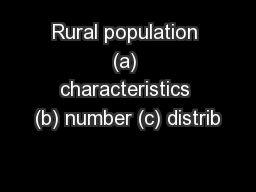 Rural population (a) characteristics (b) number (c) distrib PowerPoint PPT Presentation